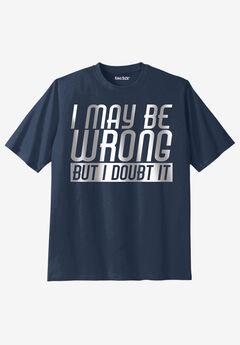 KingSize Slogan Graphic T-Shirt, WRONG