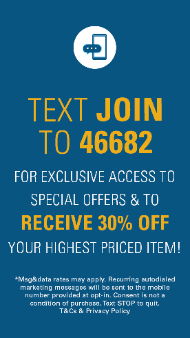 Text JOIN to 46682 for exclusive access to special offers, new arrivals and more!